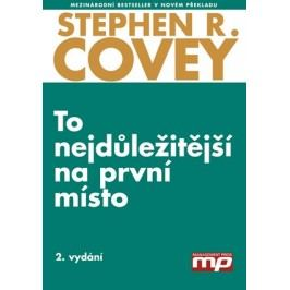 To nejdůležitější na první místo | Stephen M. R. Covey