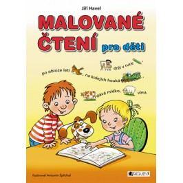 Malované čtení pro děti (měkká vazba) | Jiří Havel, Antonín Šplíchal