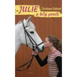 Julie a bílý poník | Christiane Gohlová
