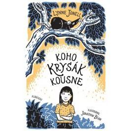 Koho krysák kousne | Lynne Jonell