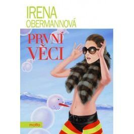 První věci | Irena Obermannová