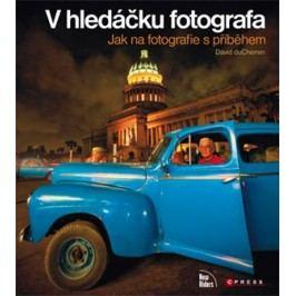 V hledáčku fotografa | David DuChemin