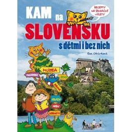 KAM na Slovensku s dětmi i bez nich | Eva Obůrková