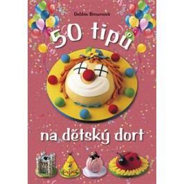 50 tipů na dětský dort | Debbie Brownová