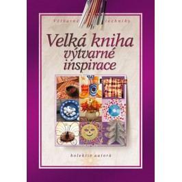 Velká kniha výtvarné inspirace | kolektiv