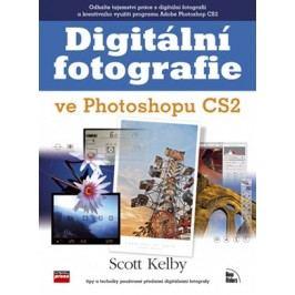 Digitální fotografie ve Photoshopu CS2 | Scott Kelby