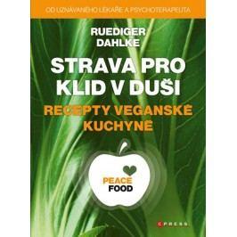 Strava pro klid v duši - recepty veganské kuchyně | Ruediger Dahlke