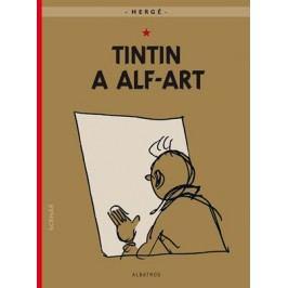 Tintin 24 - Tintin a alf-art | Hergé, Hergé, Kateřina Vinšová