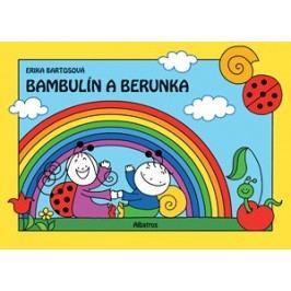 Bambulín a Berunka | Erika Bartos, Erika Bartos