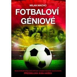 Fotbaloví géniové | Milan Macho
