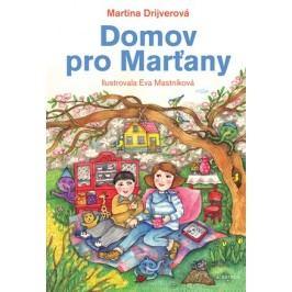 Domov pro Marťany | Martina Drijverová, Eva Mastníková