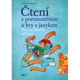 Čtení s porozuměním a hry s jazykem | Jiřina Bednářová, Richard Šmarda