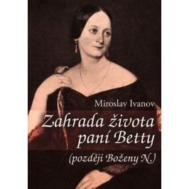 Zahrada života paní Betty | Miroslav Ivanov