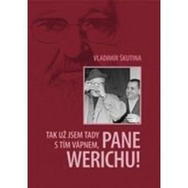 Tak už jsem tady s tím vápnem, pane Werichu! |