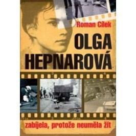 Olga Hepnarová - Zabíjela, protože neuměla žít | Roman Cílek
