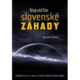Najväčšie slovenské záhady | Jaromír Slušný