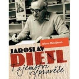 Jaroslav Dietl: Tajemství vypravěče | Jolana Matějková