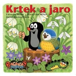 Krtek a jaro | Kateřina Miler, Zdeněk Miler, Hana Doskočilová
