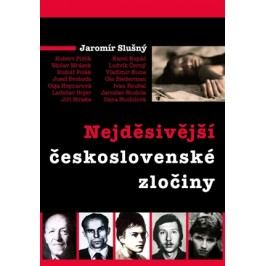 Nejděsivější československé zločiny | Jaromír Slušný