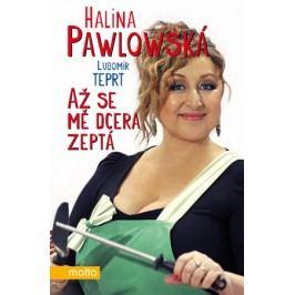 Až se mě dcera zeptá | Halina Pawlowská, Lubomír Teprt
