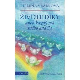 Živote, díky   Helena Vrábková