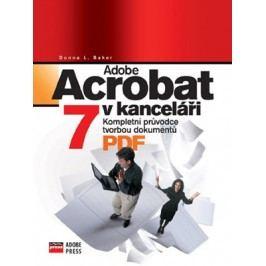 Adobe Acrobat 7 v kanceláři | Donna L. Baker