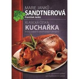 Klasická česká kuchařka | Marie Janků-Sandtnerová
