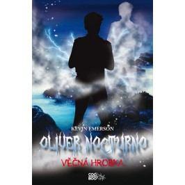 Oliver Nocturno 5 - Věčná hrobka   Kevin Emerson, Pavla Kubešová