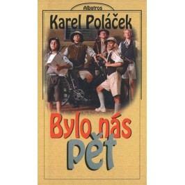 Bylo nás pět | Karel Poláček