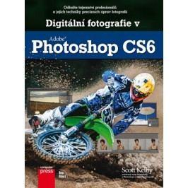 Digitální fotografie v Adobe Photoshop CS6 | Scott Kelby