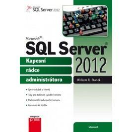 Microsoft SQL Server 2012 Kapesní rádce administrátora | William R. Stanek