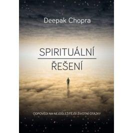 Spirituální řešení | Deepak Chopra