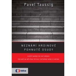 Neznámí hrdinové | Pavel Taussig