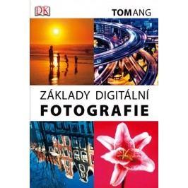 Základy digitální fotografie | Tom Ang
