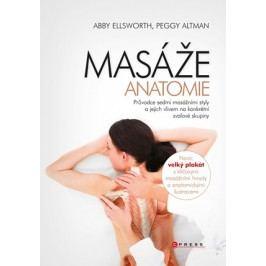 Masáže - anatomie | Abby Ellsworth, Peggy Altman