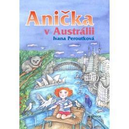 Anička v Austrálii | Ivana Peroutková, Eva Mastníková