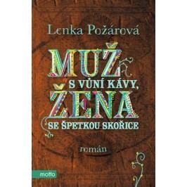 Muž s vůní kávy, žena se špetkou skořice | Lenka Požárová