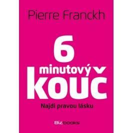 6minutový kouč: Najdi pravou lásku | Pierre Franckh