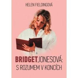 Bridget Jonesová: S rozumem v koncích | Helen Fieldingová