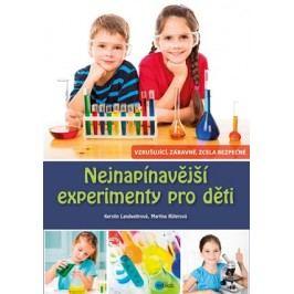 Nejnapínavější experimenty pro děti | Martina Rüter, Kerstin Landwehr