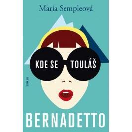 Kde se touláš, Bernadetto! | Maria Sempleová