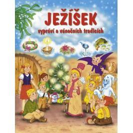 Ježíšek vypráví o vánočních tradicích   Pavel Baštýř, Pavel Baštýř, Stanislav Hájek, František Ber