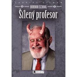 Horror School – Šílený profesor   Charles Gilman, Drahomíra Michnová
