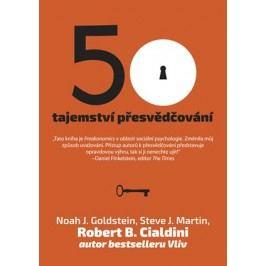 50 tajemství přesvědčování | Noah. J. Goldstein, Steve J. Martin, Robert B. Cialdini