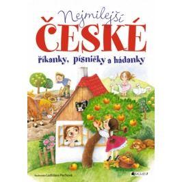 Nejmilejší české říkanky, písničky a hádanky | Ladislava Pechová