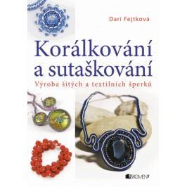 Korálkování a sutaškování – výroba šitých a textil. šperků   Drahomíra Fejtková