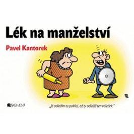 Lék na manželství | Pavel Kantorek