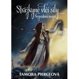 Nespoutaná magie 2 - Strážkyně vlčí síly | Tamora Pierceová