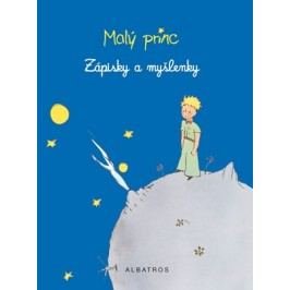 Malý princ - Zápisky a myšlenky | Antoine de Saint-Exupéry