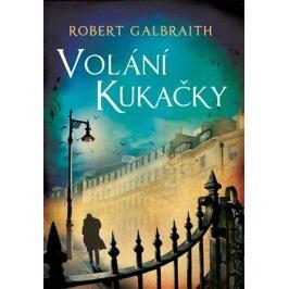 Volání Kukačky | Robert Galbraith (pseudonym J. K. Rowlingové)